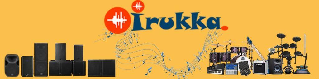Irukka sound equipment - Musical instruments store