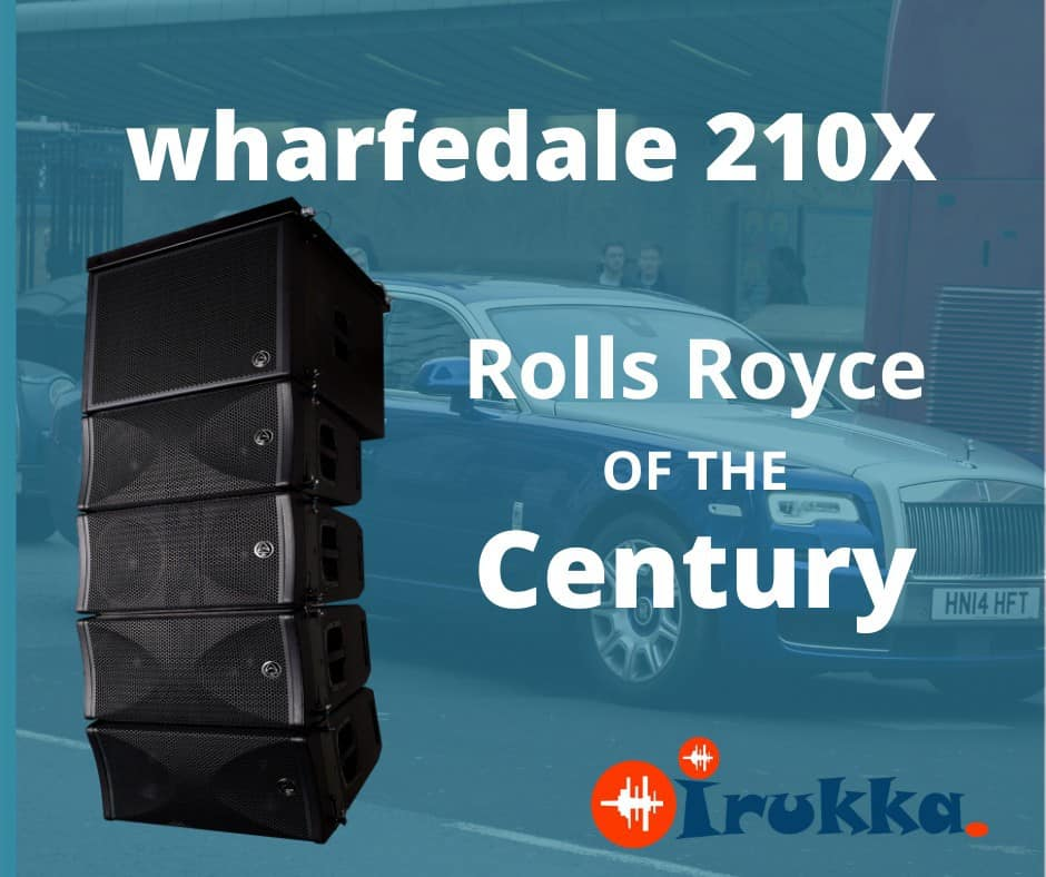 Irukka.com: Wharfedale 210X the Rolls Royce of the Century | Buy Wharfedale Line Array Loudspeakers in Lagos on Discount sale | Wharfedale Products in Nigeria | Wharfedale Loudspeakers