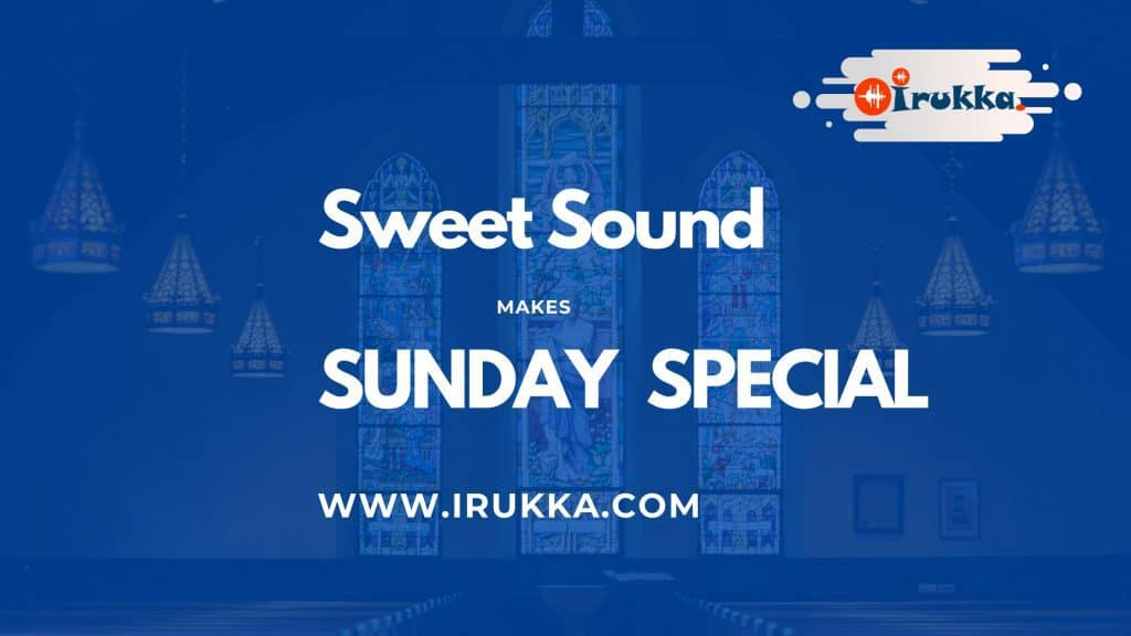 Sweet Sound MAKES SUNDAY SPECIAL- IRUKKA SOUND EQUIPMENT ONLINE STORE- SUNDAY SPECIAL CHURCH MUSICAL INSTRUMENTS