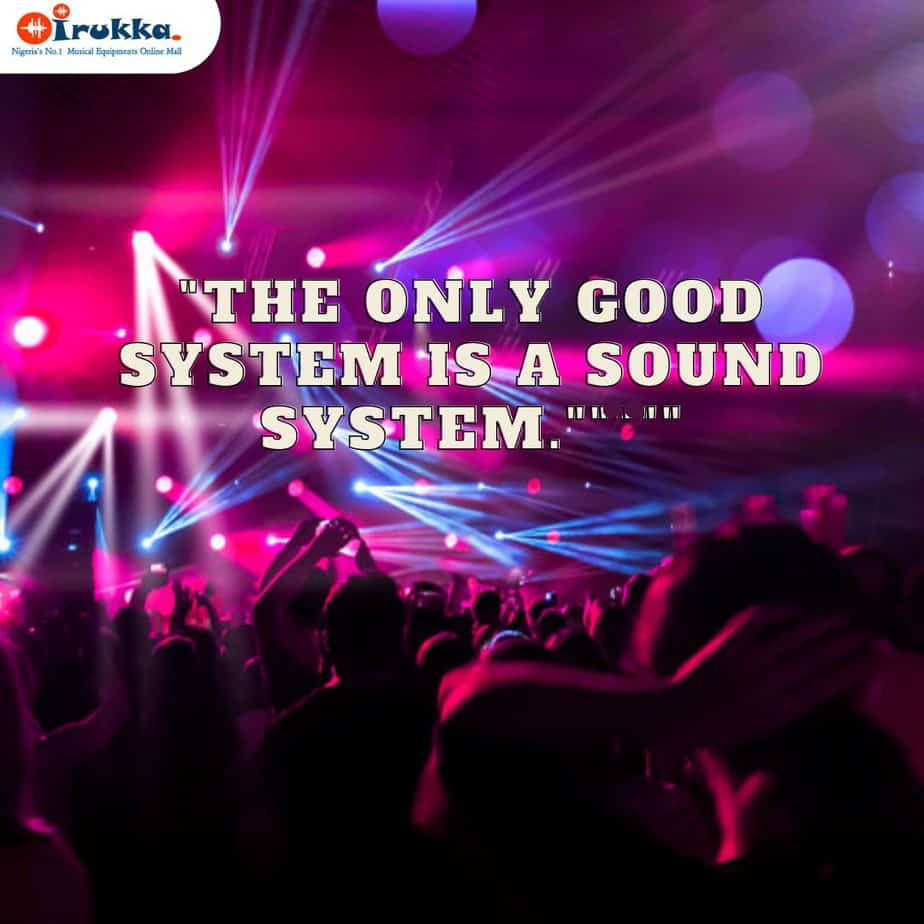 THE ONLY GOOD SYSTEM IS A SOUND SYSTEM.