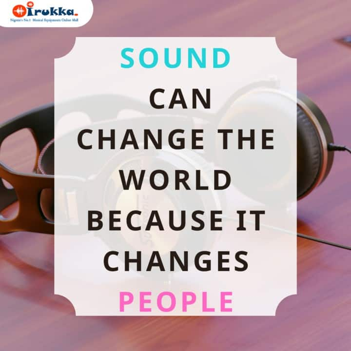 sound_can_change_the_world_because_it_changes_people_720 - Monday Motivation