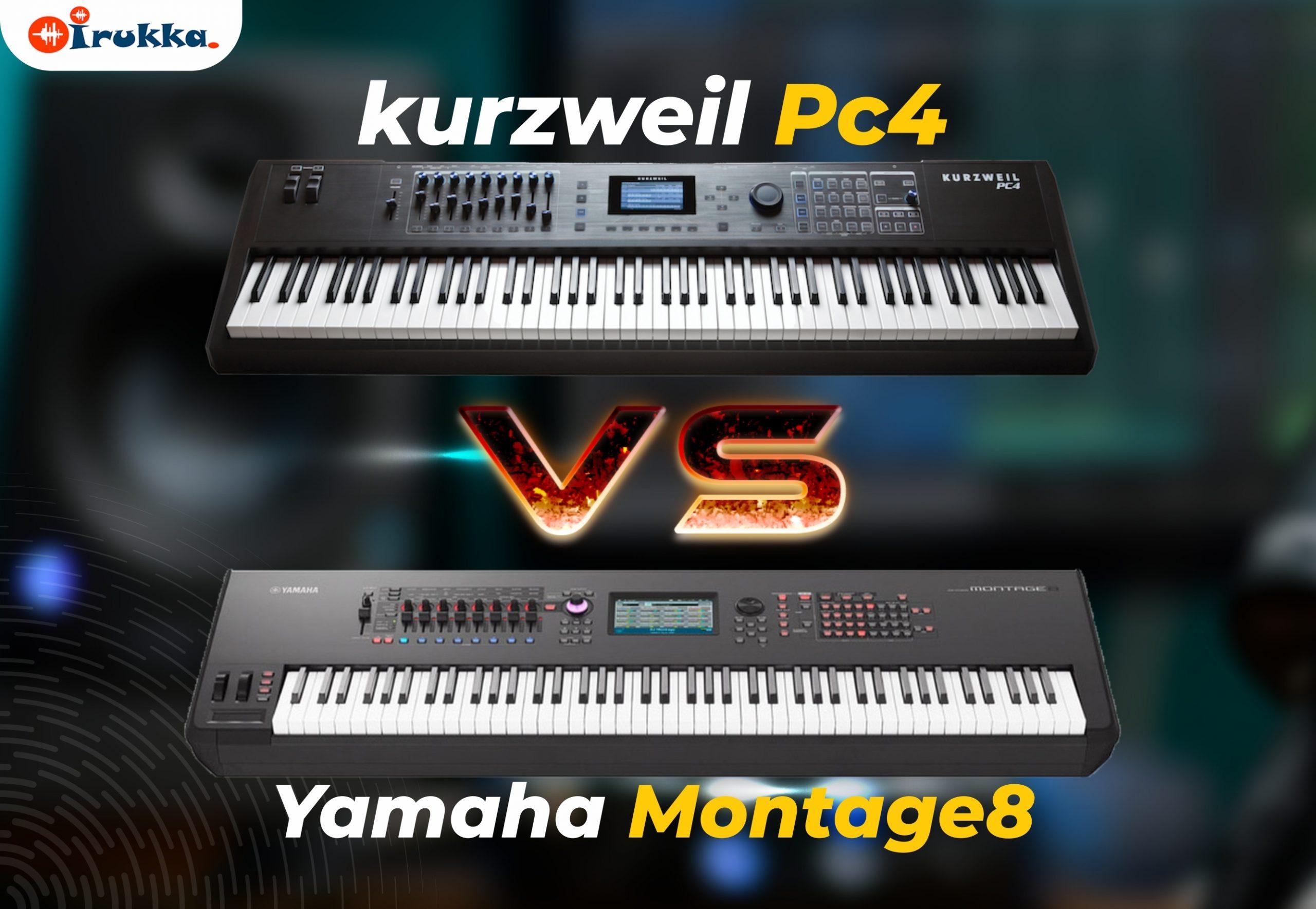 Kurzweil PC4 Vs Yahama Montage 8