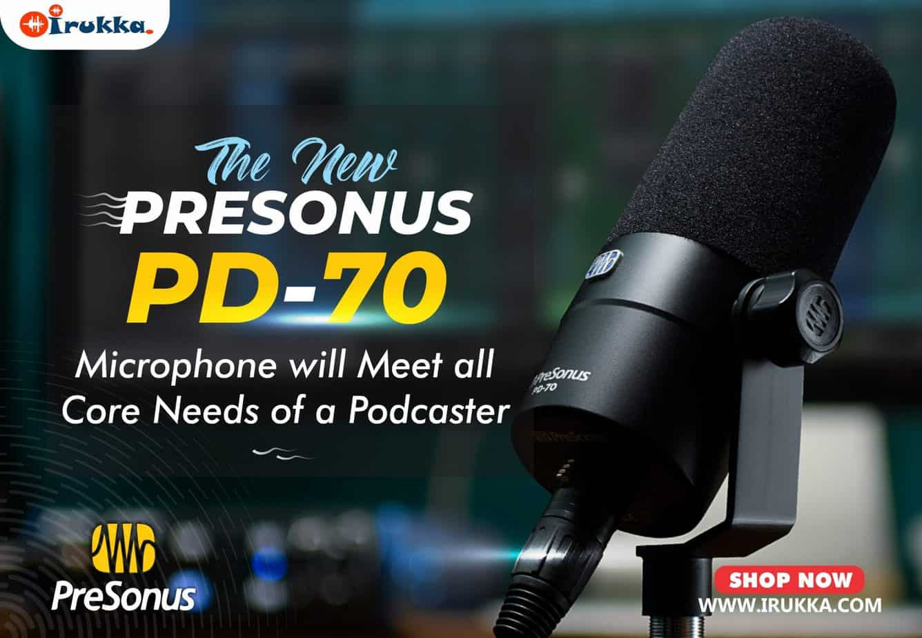 The New PreSonus PD-70 Microphone will Meet all Core Needs of a Podcaster