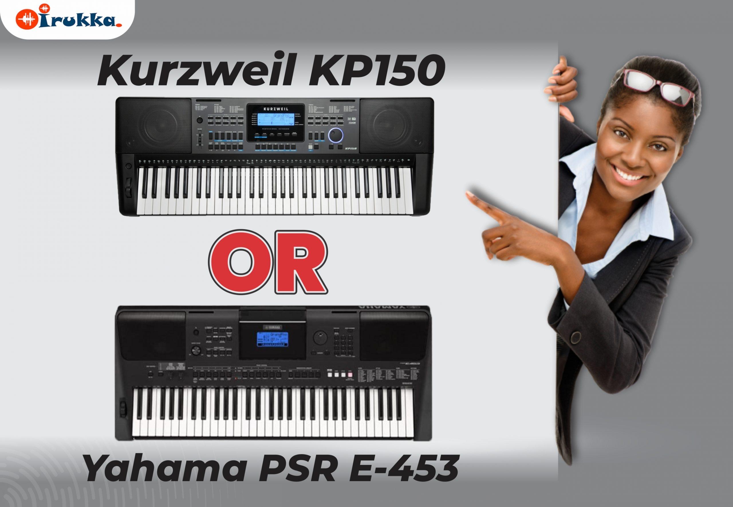 Kurzweil KP 150 VS Yahama PSR E-453