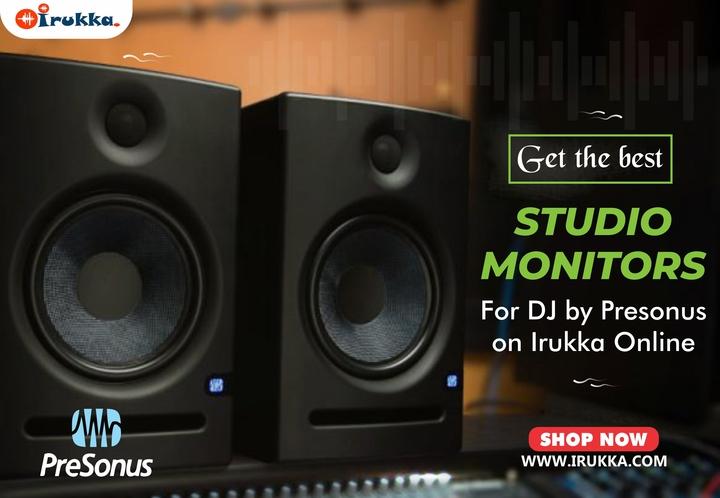 Get The Best Studio Monitors for DJ By PreSonus on Irukka Online