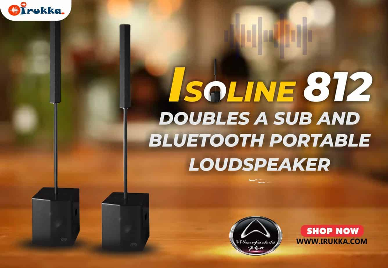 Isoline 812 Doubles a Sub and Bluetooth Portable Loudspeaker