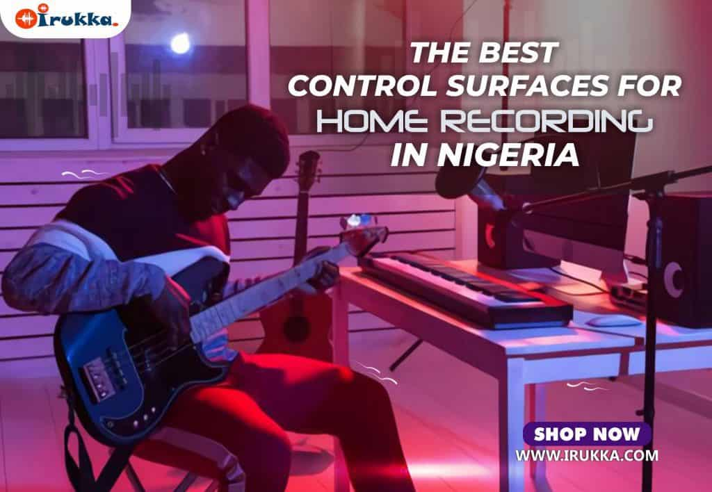 The Best Control Surfaces for Home Recording in Nigeria